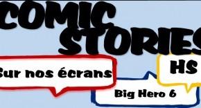 ComicStories – Sur nos écrans Hors série #1 : Big Hero 6/Les Nouveauxhéros