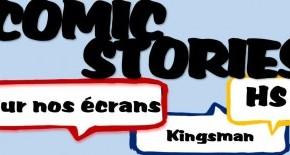 ComicStories – Sur nos écrans Hors série #2 :Kingsman