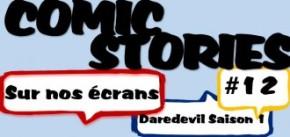 ComicStories – Sur Nos Ecrans #12 : Marvel's Daredevil saison1