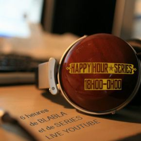 Regardez en replay le premier Happy Hour Séries #HappyHS