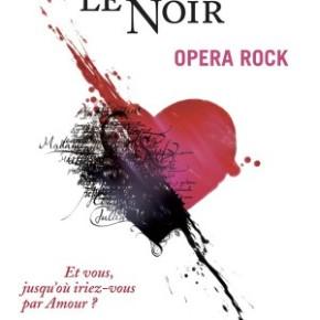La comédie musicale «Le Rouge et le Noir, Opera Rock» au Palace dès le 22 Septembre2016
