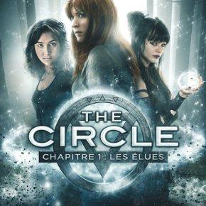 The Circle [Chapitre 1 – Les Elues] : Les filles prennent les pouvoirs!