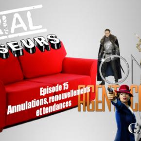 Serial Causeurs 2×15 : Annulations, renouvellements et tendances des sériesTV