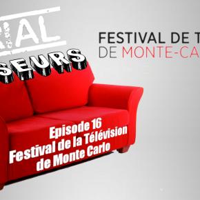 Serial Causeurs 2×16 : Au Festival de la Télévision deMonte-Carlo