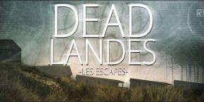 Dead Landes : Les Escapés – Faites une petite escapade vers l'apocalypse !