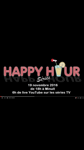 (Re)découvrez en replay Happy Hour Series 3 #HHS3