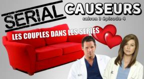 Serial Causeurs 3×04 : Les couples dans les séries. Etes-vous un shipper?