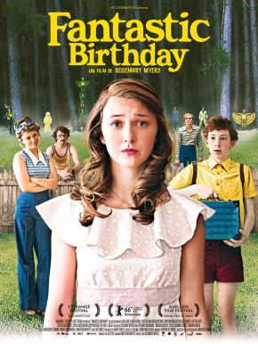 Fantastic birthday : un coming of age movie poétique et délirant