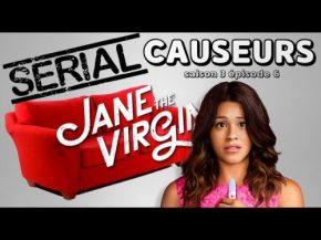 Serial Causeurs 3×06 : Jane the Virgin – Une bonne série?