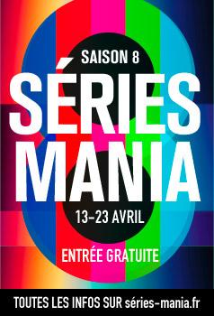 Bilan Séries Mania Saison8