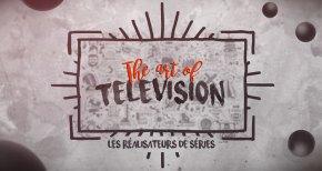 The Art of Television [Séries Mania S08] : à quoi sert un réalisateur de séries?