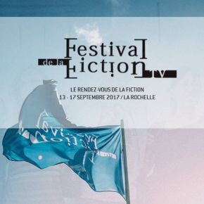 Le 19ème Festival de la Fiction TV de la Rochelle