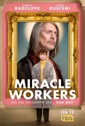Miracle Workers dès le 30 mars sur Warner TV