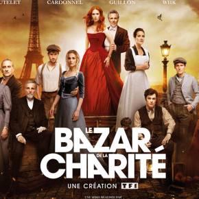 Le Bazar de la Charité : La série qui va enflammer vos lundis surTF1