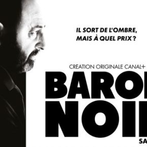 [Critique] Baron Noir (Saison 3) : Le Baron Noir en campagneprésidentielle