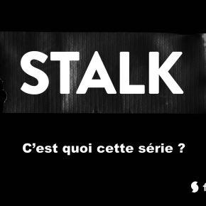 [Video] Stalk, qu'est-ce que c'est ? Son créateur vous tease lasérie
