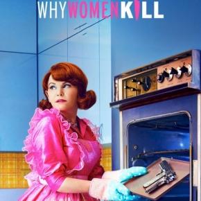 [Critique] Why Women Kill : 3 femmes, 3 époques, 1 série à ne paslouper