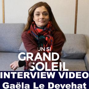 [Interview Vidéo] Gaëla Le Devehat (Un Si Grand Soleil) : «Par un drame, Sabine va rencontrer un homme»